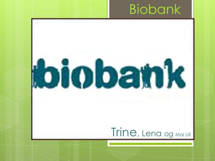Biobank<br />Trine, Lena og Mai Lill<br />