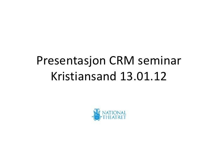 CRM presentasjon Nasjonalteateret