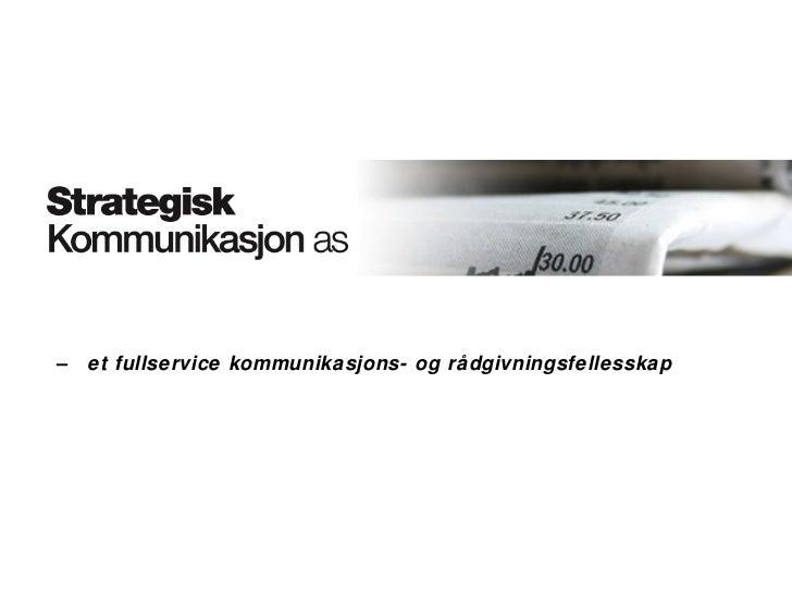 – et fullservice kommunikasjons- og rådgivningsfellesskap