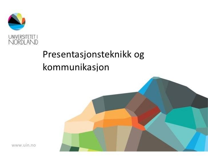 Presentasjonsteknikk og kommunikasjon