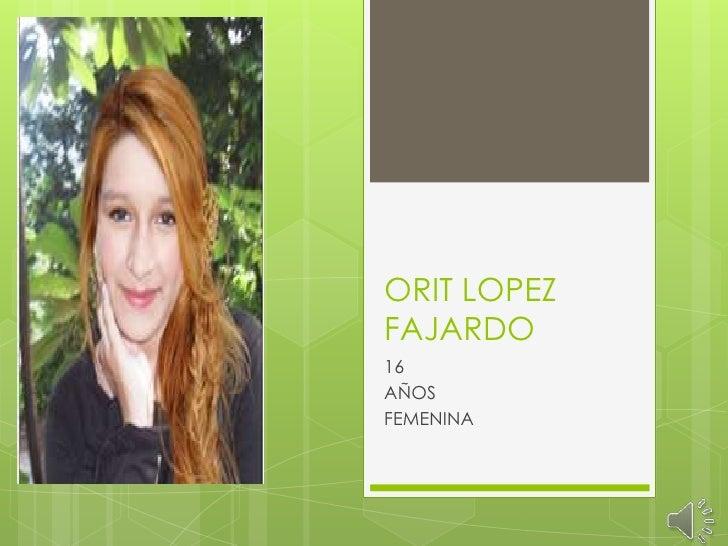 ORIT LOPEZFAJARDO16AÑOSFEMENINA