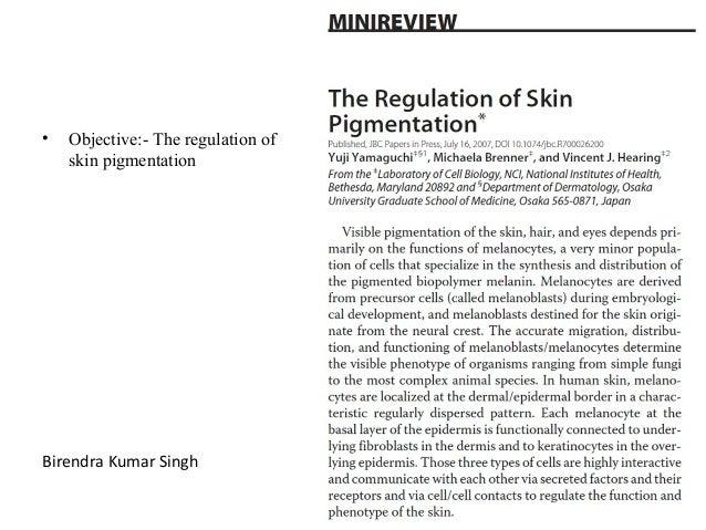 •   Objective:- The regulation of    skin pigmentationBirendra Kumar Singh