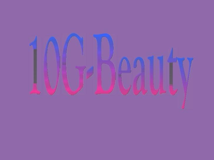 10G- Beauty