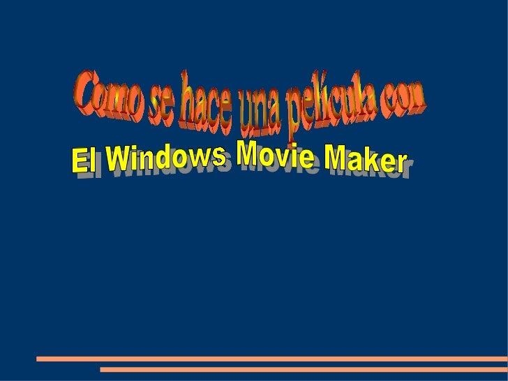 como hacer una peli con el Movie Maker