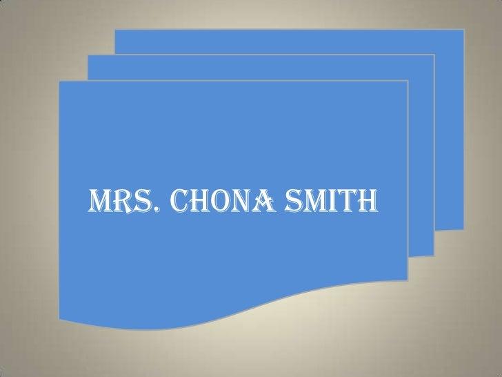 Mrs. Chona Smith<br />