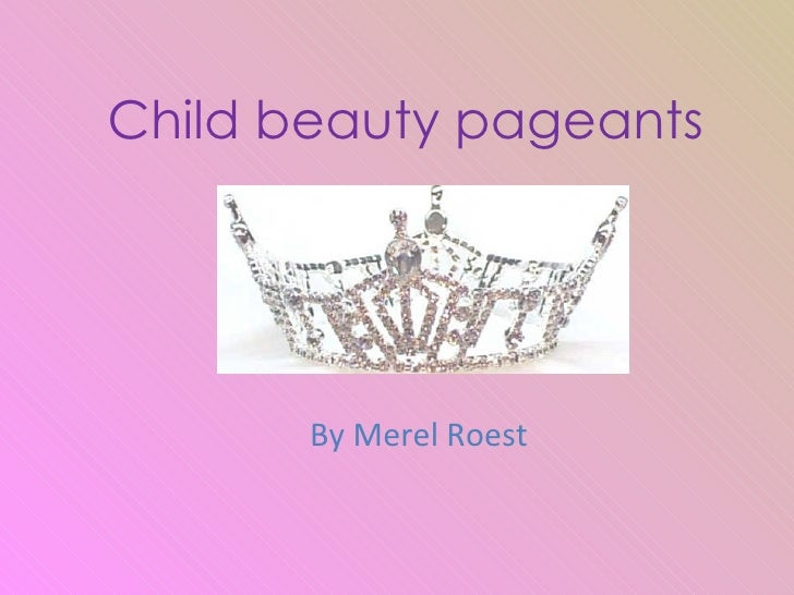 Child beauty pageants By Merel Roest