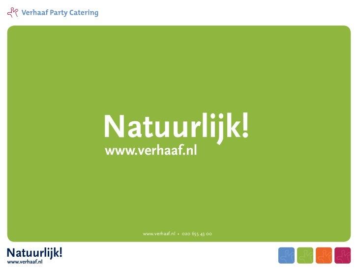 www.verhaaf.nl • 020 655 43 00