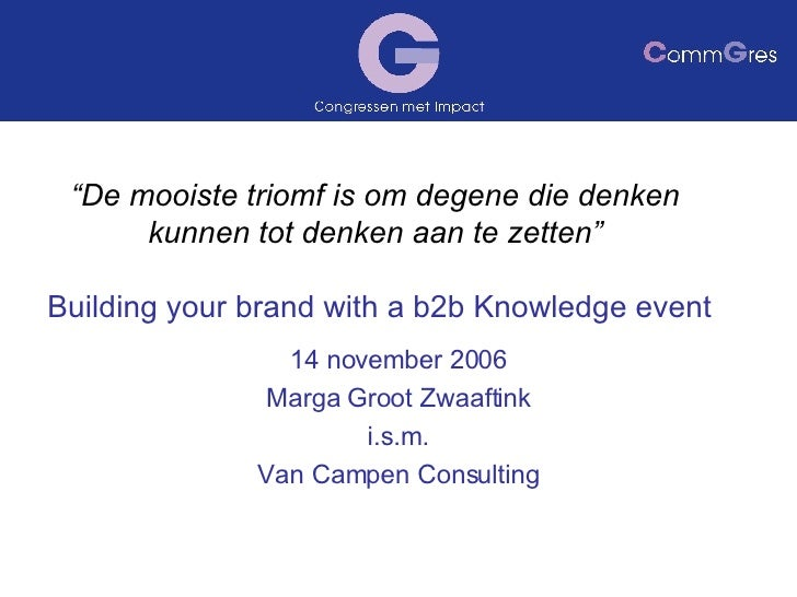 Presentatie Comm Gres Building Your Brand With A B2b Knowledge Event