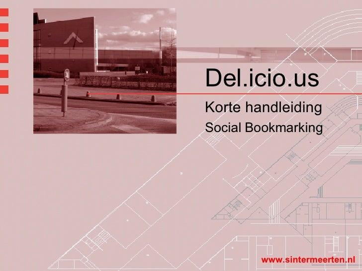 Del.icio.us Korte handleiding Social Bookmarking www.sintermeerten.nl