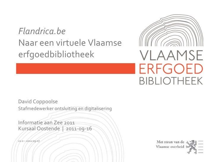 Flandrica.beNaar een virtuele VlaamseerfgoedbibliotheekDavid CoppoolseStafmedewerker ontsluiting en digitaliseringInformat...