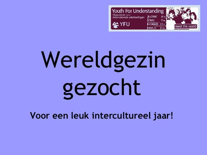 Wereld gezin gezocht   Voor een leuk intercultureel jaar!