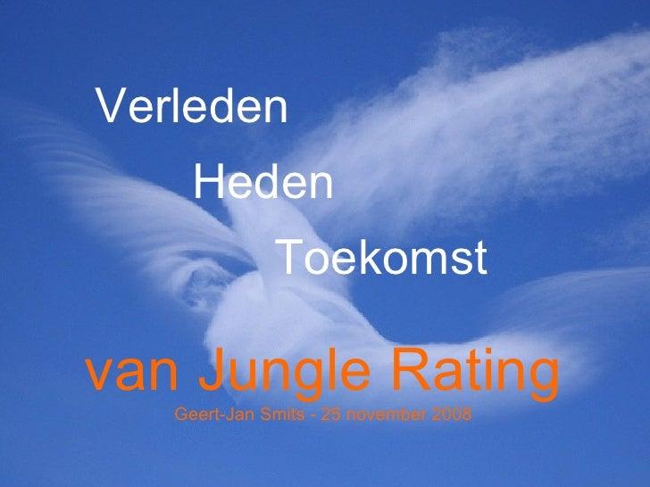 Verleden Heden Toekomst van   Jungle Rating Geert-Jan Smits - 25 november 2008