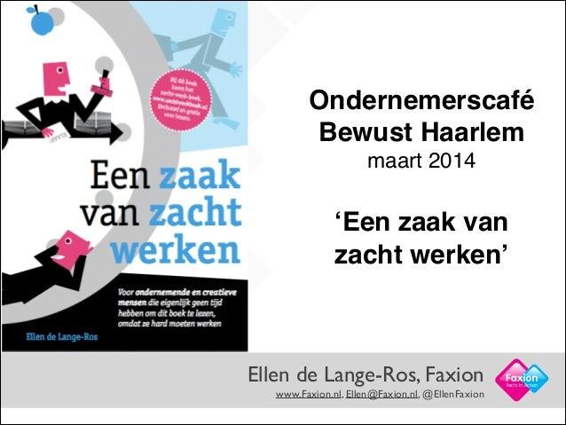Een zaak van zacht werken - Bewust Ondernemen Haarlem