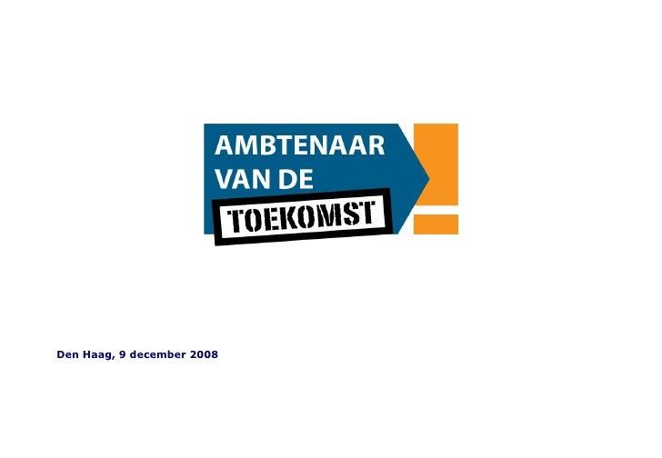 Presentatie Ambtenaar v.d. Toekomst Hogeschool Den Haag
