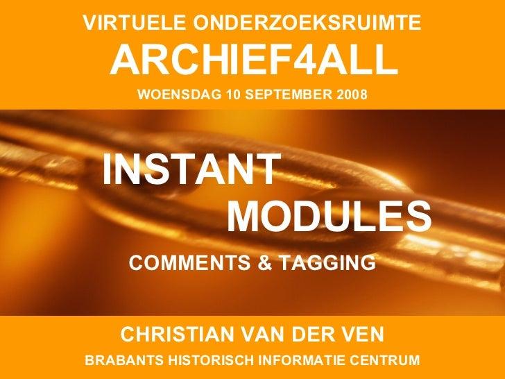 CHRISTIAN VAN DER VEN WOENSDAG 10 SEPTEMBER 2008 ARCHIEF4ALL VIRTUELE ONDERZOEKSRUIMTE BRABANTS HISTORISCH INFORMATIE CENT...