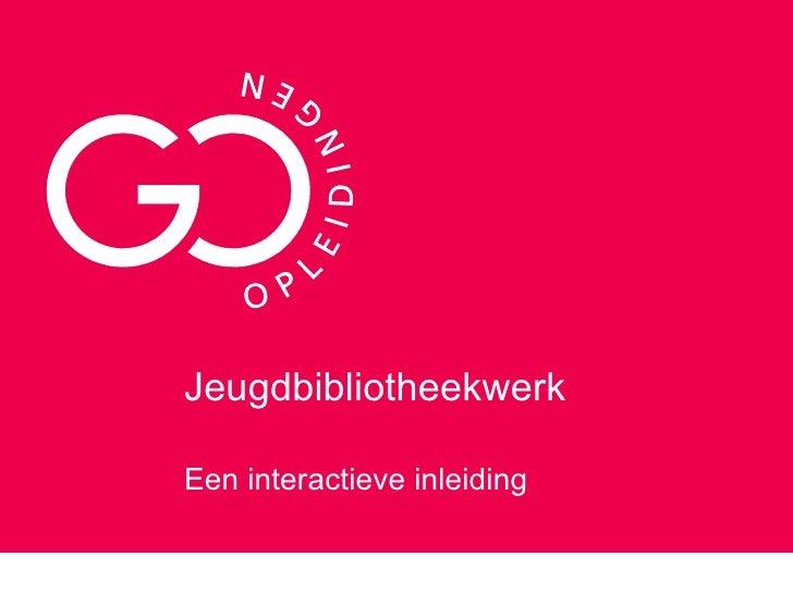 Jeugdbibliotheekwerk Een interactieve inleiding