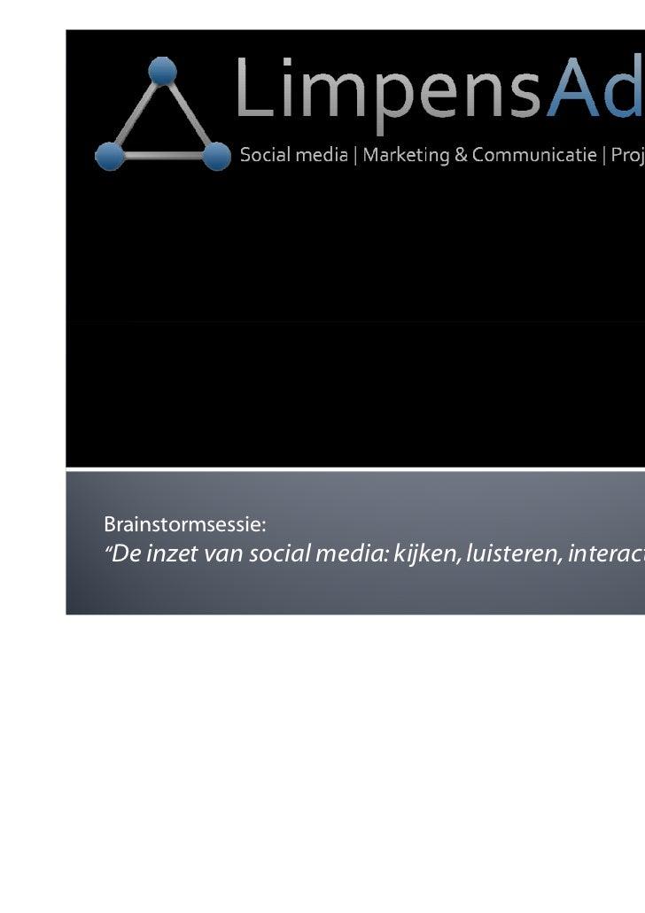 """Brainstormsessie:""""De inzet van social media: kijken, luisteren, interactie…"""""""