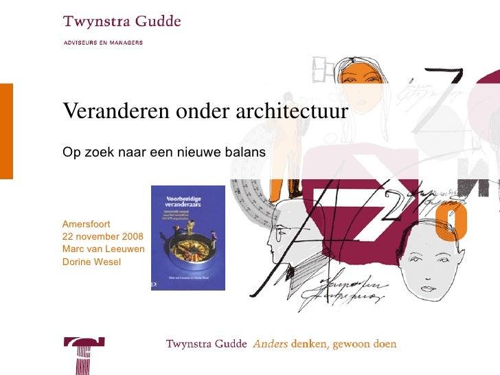 Veranderen onder architectuur Op zoek naar een nieuwe balans