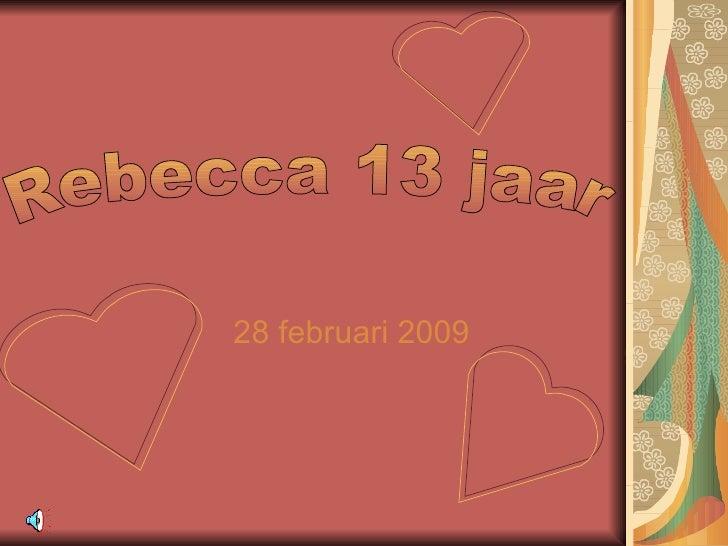 28 februari 2009 Rebecca 13 jaar