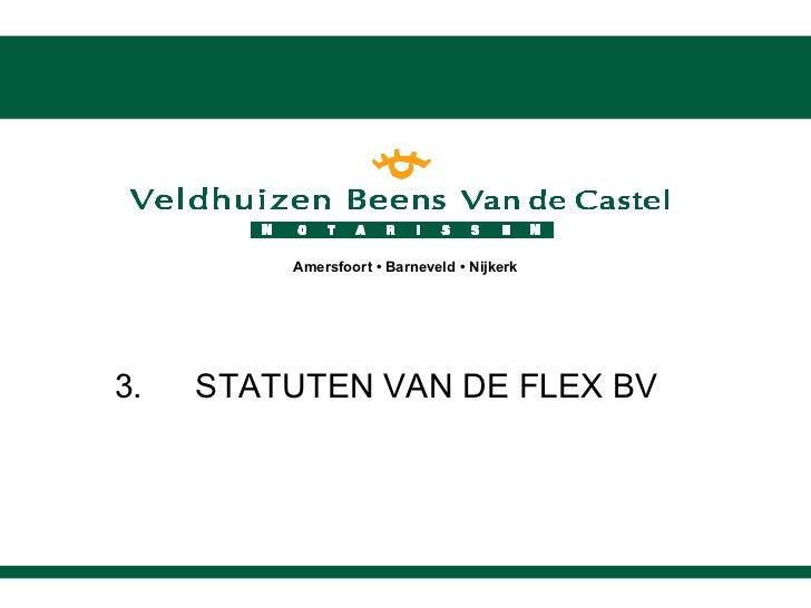 3. STATUTEN VAN DE FLEX BV