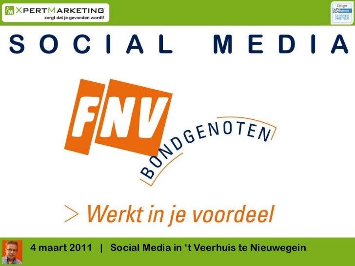 Workshop Social Media - FNV Bondgenoten vrijdag 4 maart 2011