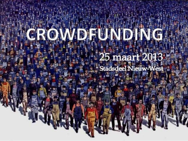 Crowdfunding in wijkontwikkeling-Stadsdeel nieuw west-25 maart 2013