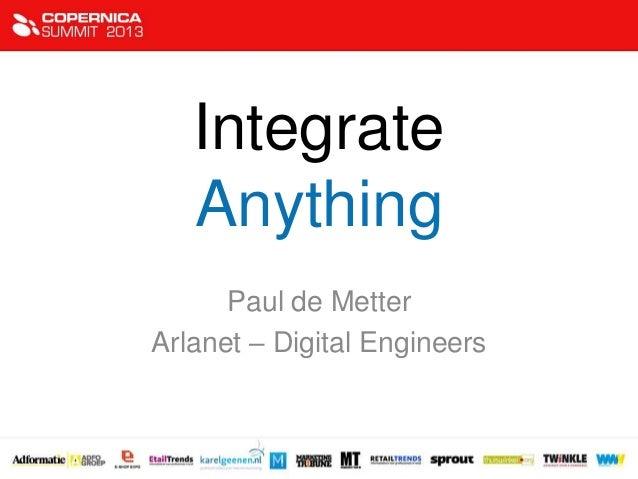 Integrate Anything Paul de Metter Arlanet – Digital Engineers