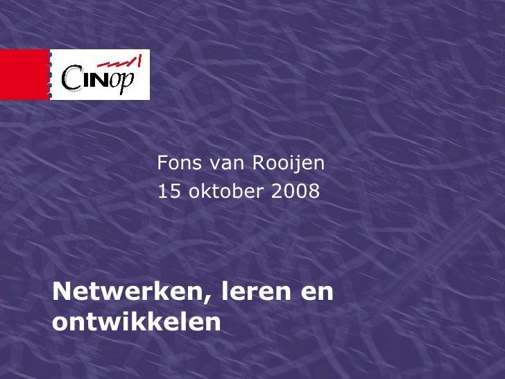 Presentatie van Fons van Rooijen: Netwerken, leren en ontwikkelen