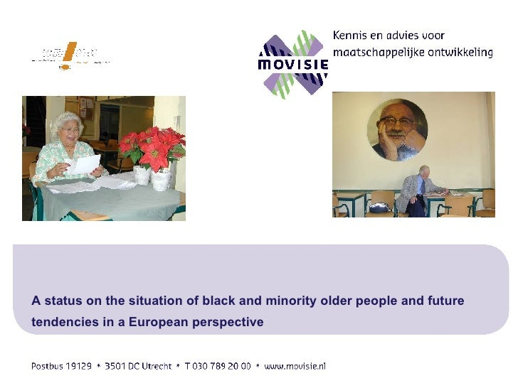Ageing and Ethnicity in Europe A status on the situation of black and minority older people and future tendencies in a Eur...