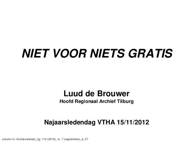 NIET VOOR NIETS GRATIS                                               Luud de Brouwer                                      ...