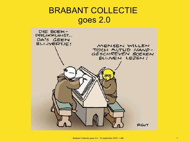 BRABANT COLLECTIE  goes 2.0