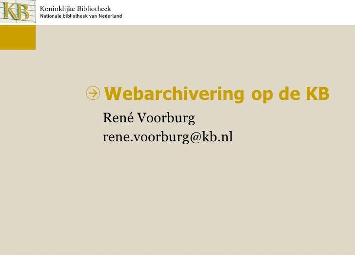 Webarchivering  op de KB René Voorburg [email_address]