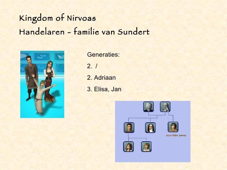 Kingdom of Nirvoas Handelaren - familie van Sundert                  Generaties:                 2. /                 2. A...