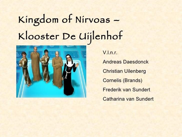 Kingdom of Nirvoas – Klooster De Uijlenhof V.l.n.r.  Andreas Daesdonck Christian Uilenberg Cornelis (Brands) Frederik van ...