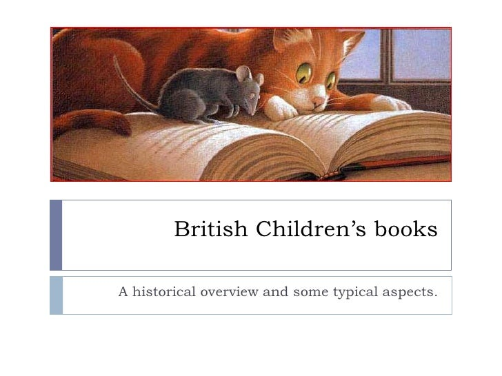 British Children's books <br />A historical overview and some typical aspects.<br />