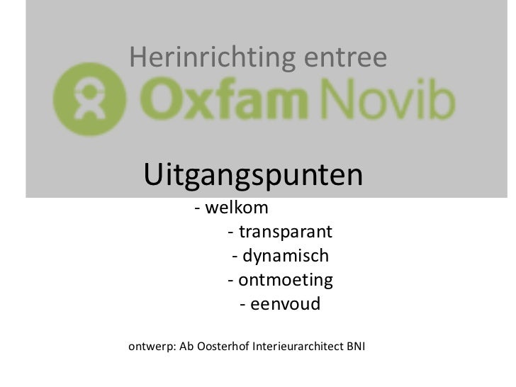 Herinrichting entree<br />Uitgangspunten<br />- welkom<br />- transparant<br />- dynamisch<br />- ontmoeting<br />...