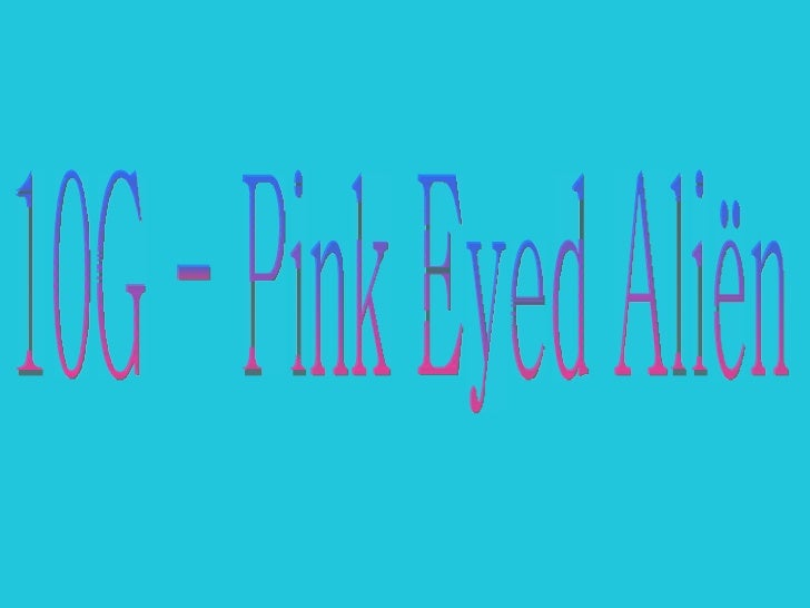 Pink Eyed Alien