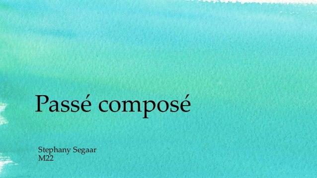 Passé composé Stephany Segaar M22