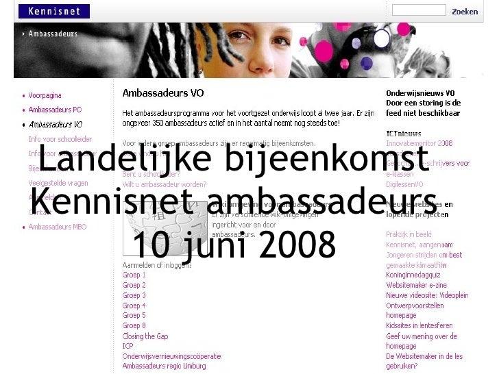 Landelijke bijeenkomst Kennisnet ambassadeurs 10 juni 2008