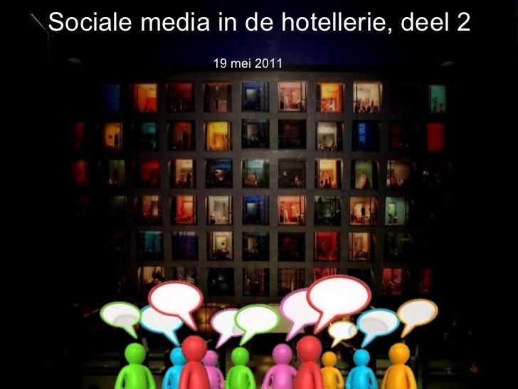 Sociale media in de hotellerie, deel 2 19 mei 2011
