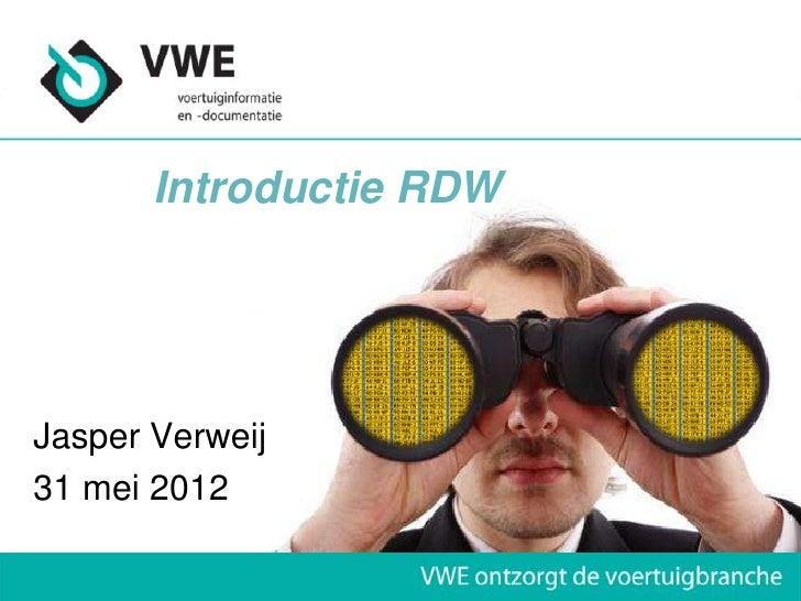 Introductie RDWJasper Verweij31 mei 2012