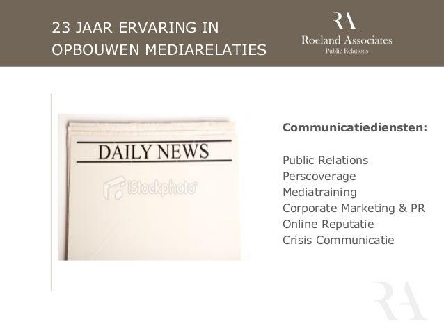23 JAAR ERVARING INOPBOUWEN MEDIARELATIES                         Communicatiediensten:                         Public Rel...