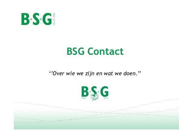 BSG Contact ''Over wie we zijn en wat we doen.''