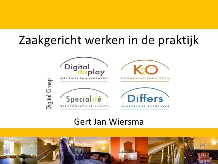 Presentatie Zaakgericht werken (GJ Wiersmam Digital Display) tijdens seminar NUP en DIV/ICT