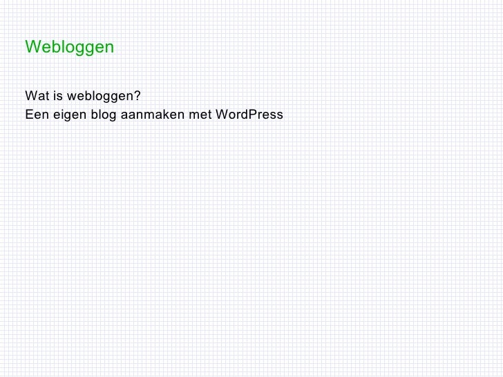 <ul><li>Wat is webloggen?