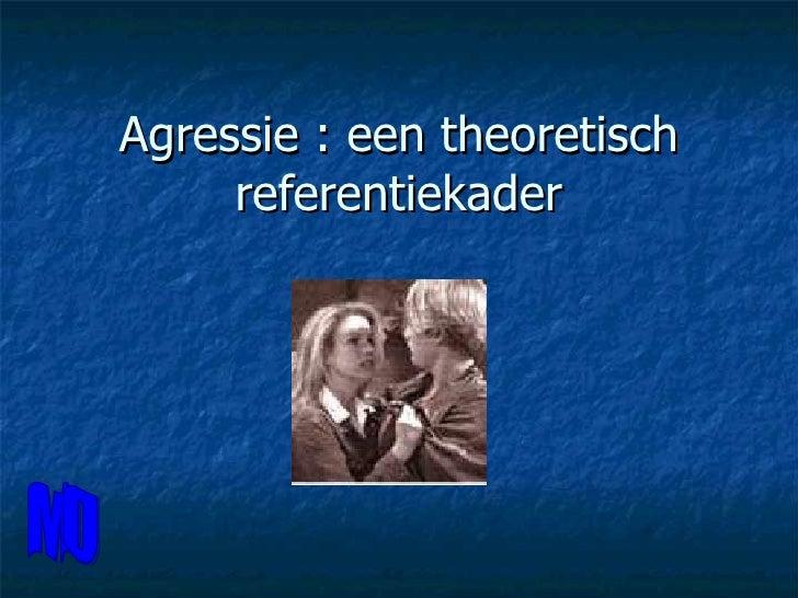 Agressie : een theoretisch referentiekader MO