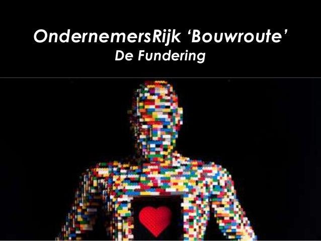Presentatie OndernemersRijk Bouwroute - De Fundering 4 oktober 2013