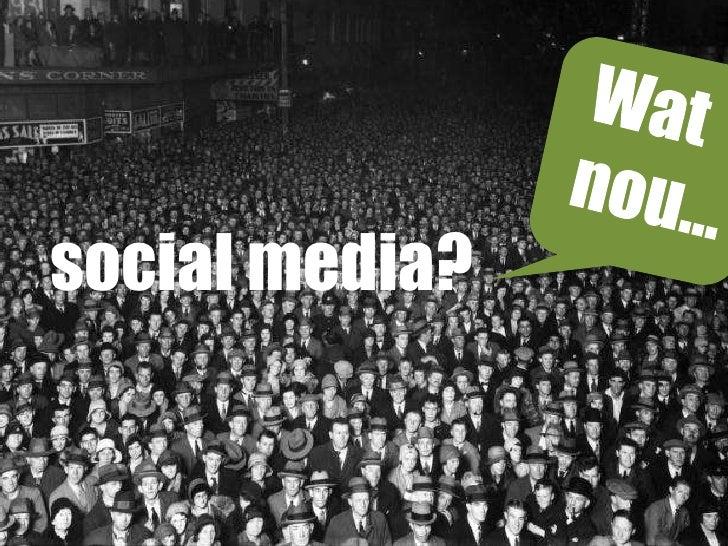 Wat nou... social media