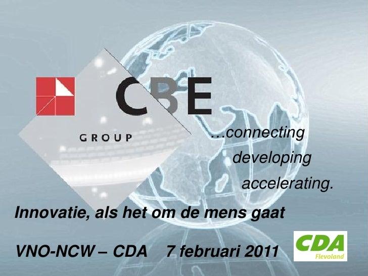 …connecting                           developing                            accelerating.Innovatie, als het om de mens gaa...