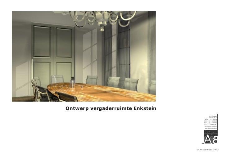 Ontwerp vergaderruimte Enkstein                                  14 september 2007
